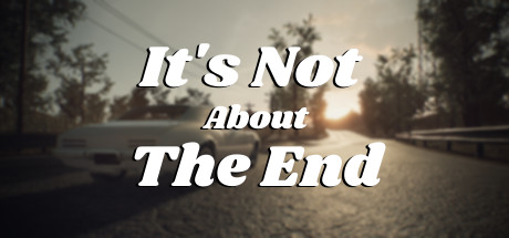Its Not About The End Crack Free Download